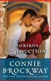 The Songbird's Seduction, Connie Brockway, 1477824898