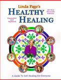 Healthy Healing : A Guide to Self-Healing for Everyone, Page, Linda, 188433489X