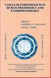 Vascular Endothelium in Human Physiology and Pathophysiology, Vallance, Patrick J. and Webb, David J., 9057024896