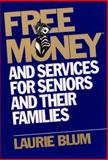 Free Money® and Services for Seniors and Their Families, Laurie Blum, 0471114898