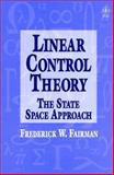 Linear Control Theory : The State Space Approach, Fairman, Frederick Walker, 0471974897