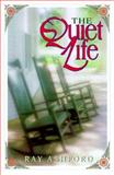 The Quiet Life, Ray Ashford, 0687034892