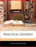 Practical Geodesy, J. Butler Williams, 1145474896
