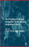 The Principles of Mutual Recognition in the European Integration Process, , 1403934894
