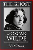 The Ghost of Oscar Wilde, Ed Sams, 1500714895
