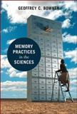 Memory Practices in the Sciences, Bowker, Geoffrey C., 0262524899