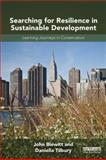 Searching for Resilience in Sustainable Development : Learning Journeys in Conservation, Blewitt, John and Tilbury, Daniella, 041552489X