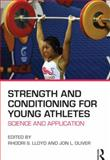 Strength and Conditioning for Young Athletes : Science and Application, , 0415694892
