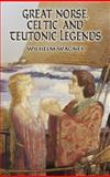 Great Norse, Celtic and Teutonic Legends, Wilhelm Wagner, 0486434893