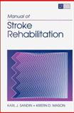 Manual of Stroke Rehabilitation, Sandin, Karl J. and Mason, Kristin D., 0750694890