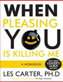 When Pleasing You Is Killing Me, Les Carter, 0805444890