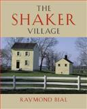 The Shaker Village, Bial, Raymond, 0813124891