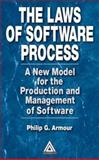 The Laws of Software Process : A New Model for the Production and Management of Software, Armour, Philip G., 0849314895