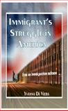 Immigrant's Struggle in America : For an Immigration Reform, Di Viera, Yvanna, 0979174899