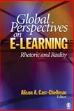 Global Perspectives on E-Learning : Rhetoric and Reality, , 1412904897