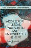 Addressing Illegal, Unreported, and Unregulated Fishing, , 1607414899