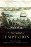 An Irresistible Temptation, Carol Baxter, 1741754895