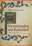 Sternstunden am Kaiserhof : Michael Scotus und sein Buch von den Bildern und Zeichen des Himmels, Ackermann, Silke, 3631594895