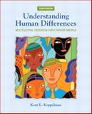 Understanding Human Differences : Multicultural Education for a Diverse America, Koppelman, Kent L., 0132824892