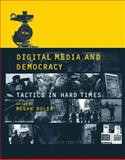Digital Media and Democracy : Tactics in Hard Times, , 0262514893