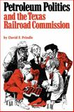 Petroleum Politics and the Texas Railroad Commission 9780292764897