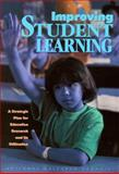Improving Student Learning : A Strategic Plan for Education Research and Its Utilization, National Research Council Staff and Board on Behavioral, Cognitive, and Sensory Sciences Staff, 0309064899