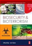 Biosecurity and Bioterrorism : Containing and Preventing Biological Threats, Ryan, Jeffrey R. and Glarum, Jan F., 0750684895