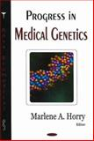 Progress in Medical Genetics, Horry, Marlene A., 1594544891