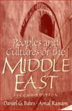 Peoples and Cultures of the Middle East, Bates Staff and Bates, Daniel G., 0136564895