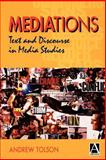 MEDIAtions : Text and Discourse in Media Studies, Tolson, Andrew, 0340574895