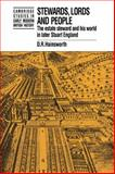 Stewards, Lords and People : The Estate Steward and His World in Later Stuart England, Hainsworth, D. R., 0521364892