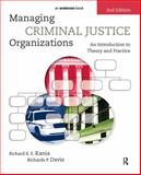 Managing Criminal Justice Organizations : An Introduction to Theory and Practice, Kania, Richard R. E. and Davis, Richards P., 1437734898