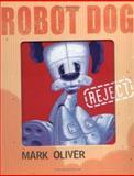 Robot Dog, Mark Oliver, 156148489X