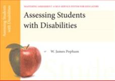 Assessing Students with Disabilities, Mastering Assessment : A Self-Service System for Educators, Pamphlet 3, Popham, W. James, 0132734893
