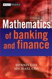 The Mathematics of Banking and Finance, Cox, Dennis and Cox, Michael, 047001489X