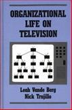 Organizational Life on Television, Leah R. Vande Berg and Nick Trujillo, 0893914894