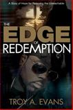 The Edge of Redemption, Troy Evans and Troy D. Evans, 0898274893