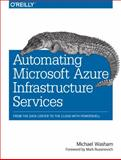 Automating Microsoft Azure Infrastructure Services, Washam, Michael, 1491944897