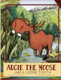 Augie the Moose Has a Loose Tooth, Rob Colwell, 1492934895
