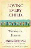 Loving Every Child, Janusz Korczak, Sandra Joseph, 1565124898