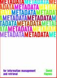 Metadata for Information Management and Retrieval, Haynes, David, 1856044890