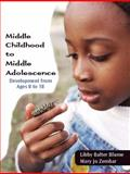 Middle Childhood and Middle Adolescence : Development from Ages 8 to 18, Blume, Libby Balter and Zembar, Mary Jo, 0130494909