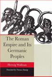 The Roman Empire and Its Germanic Peoples, Wolfram, Herwig, 0520244907