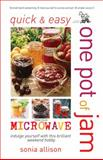 Quick and Easy One Pot of Jam from Your Microwave, Sonia Allison, 0572034903