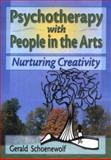 Psychotherapy with People in the Arts : Nurturing Creativity, Schoenewolf, Gerald and Trepper, Terry S., 0789014904