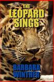 The Leopard Sings, Barbara Winther, 1463584903