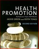 Health Promotion : Planning and Strategies, Green, Jackie and Tones, Keith, 1847874908