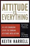 Attitude Is Everything, Keith Harrell, 0060954906
