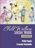 Child Welfare Social Work, Popple, Philip R. and Vecchiolla, Francine, 0205274900