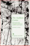 The Auditory Cortex, Aitkin, L. M., 0412324903